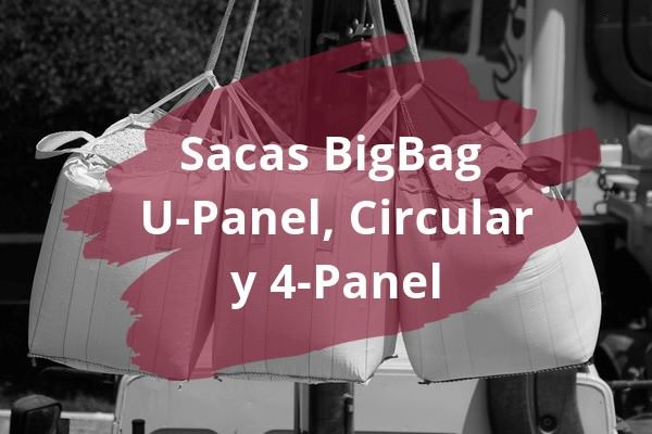 Diferencias entre sacas big bag U-Panel, Circular, y 4-Panel